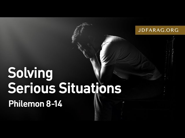 Solving Serious Situations, Philemon 8-14 – May 9th, 2021