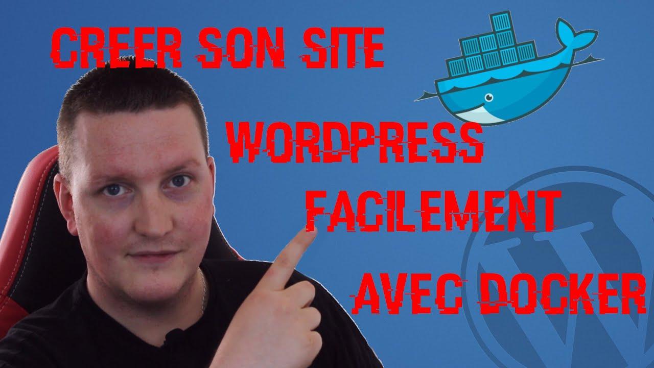 Tuto [Fr] Créer son site wordpress de A à Z avec Docker - par Processus