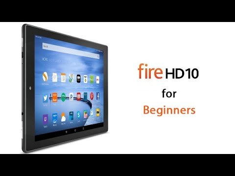 Amazon Fire Hd10 Tablet For Beginners Youtube