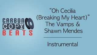 Oh Cecilia (Breaking My Heart) - Instrumental / Karaoke (In the Style of The Vamps & Shawn Mendes)