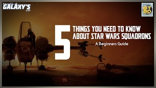 5 Things You Need to Know about Star Wars Squadrons | Beginners Guide