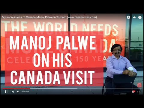 My impressions of Canada-Manoj Palwe in Toronto (www.dreamvisas.com)