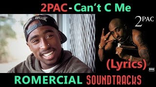 2pac can t c me lyrics ultra hq romercial ost