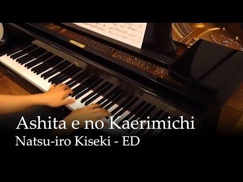 Ashita e no Kaerimichi - Natsuiro Kiseki ED [Piano]