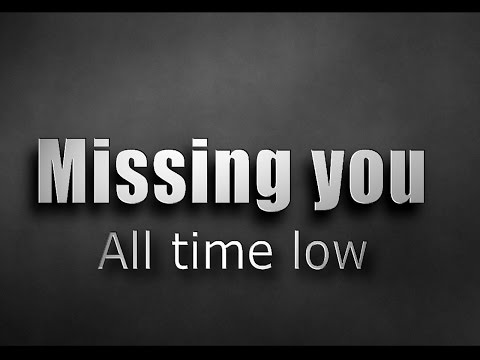 All time low - Missing you lyrics video