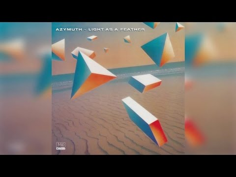 Azymuth - Light As A Feather [deluxe edition] (Full Album Stream)