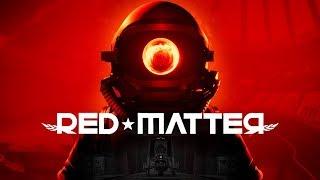 Red Matter - Красный призрак прошлого