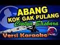 Abang Kok Nggak Pulang - Cintya Saskara  (Karaoke Tanpa Vocal)