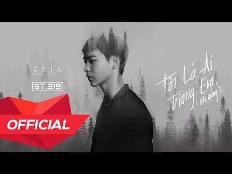 MONSTAR (ERIK) - 'TÔI LÀ AI TRONG EM (ĐỒI THÔNG)' (from 'Taxi! Em Tên Gì' OST) (Official Audio)