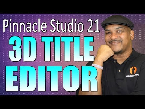 Pinnacle Studio 21 Ultimate | 3D Title Editor Tutorial