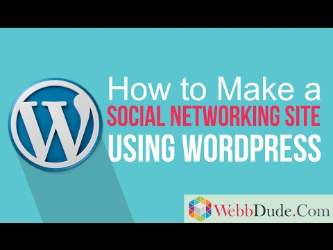 How to Make a Social Networking Website like Facebook Using Wordpress 2016
