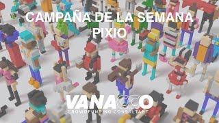 Campaña de la semana: Pixio