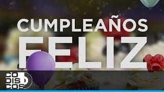 Feliz Cumpleaños - Video Oficial