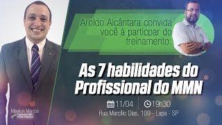 Aroldo Alcântara  convida você à participar do Treinamento 7 Habilidades do Profissional do MMN