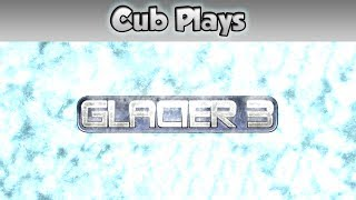 Cub Plays - Glacier 3: The Meltdown