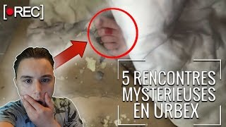TOP 5 RENCONTRES MYSTERIEUSES EN URBEX!