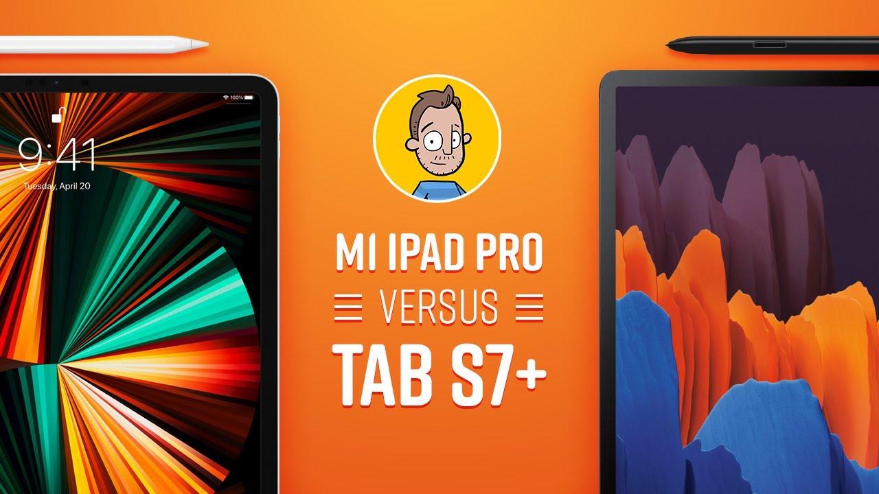 M1 iPad Pro vs Galaxy Tab S7+