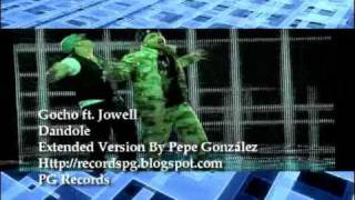 Gocho ft Jowell - Dandole Ext. Version By Pepe Gonzalez
