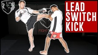 How to &quotSwitch Kick&quot Lead-Leg Roundhouse Kick