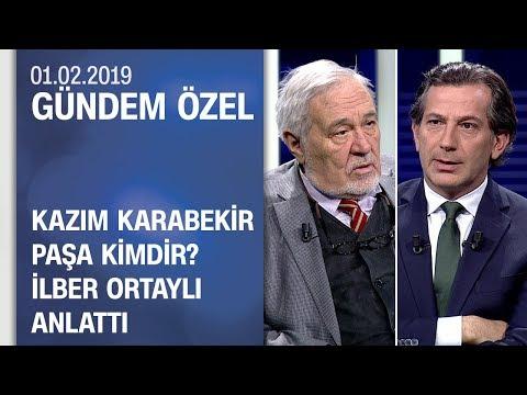 Kazım Karabekir Paşa Kimdir? İlber Ortaylı Anlattı - Gündem Özel 01.02.2019 Cuma