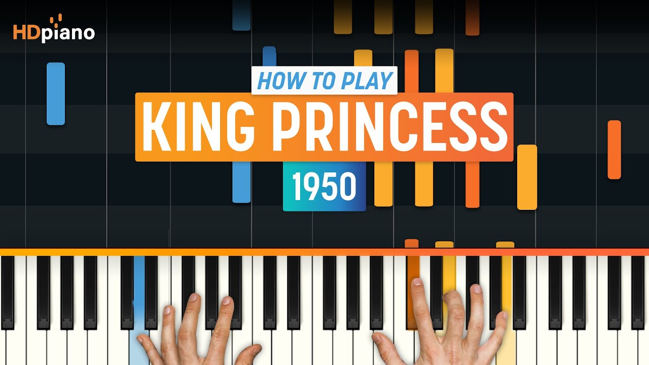 How To Play 1950 By King Princess Hdpiano Part 1 Piano