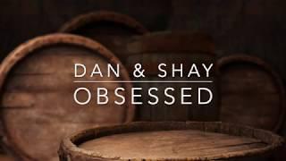 Dan Shay Obsessed Lyrics.mp3