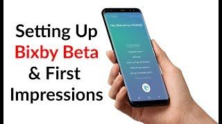 Setting Up Bixby Beta & First Impressions