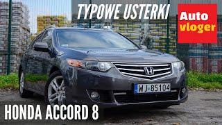 Honda Accord VIII - typowe usterki