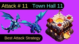 Attack # 11: Best Electric Dragon Attack Stratey for Town Hall 11 | Clash of Clans | Theory Of Game