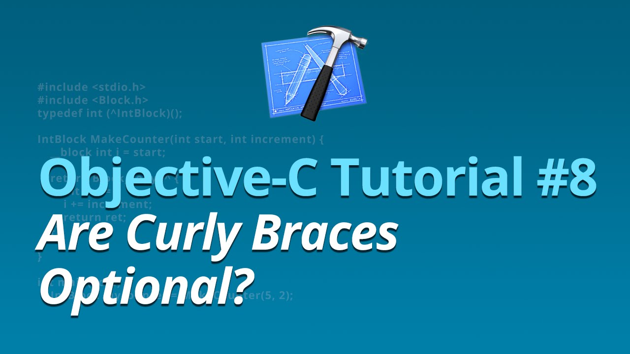 Objective-C Tutorial - #8 - Are Curly Braces Optional?