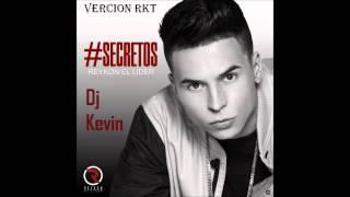 Secreto - Reykon - Dj Kevin ( Vercion Rkt )