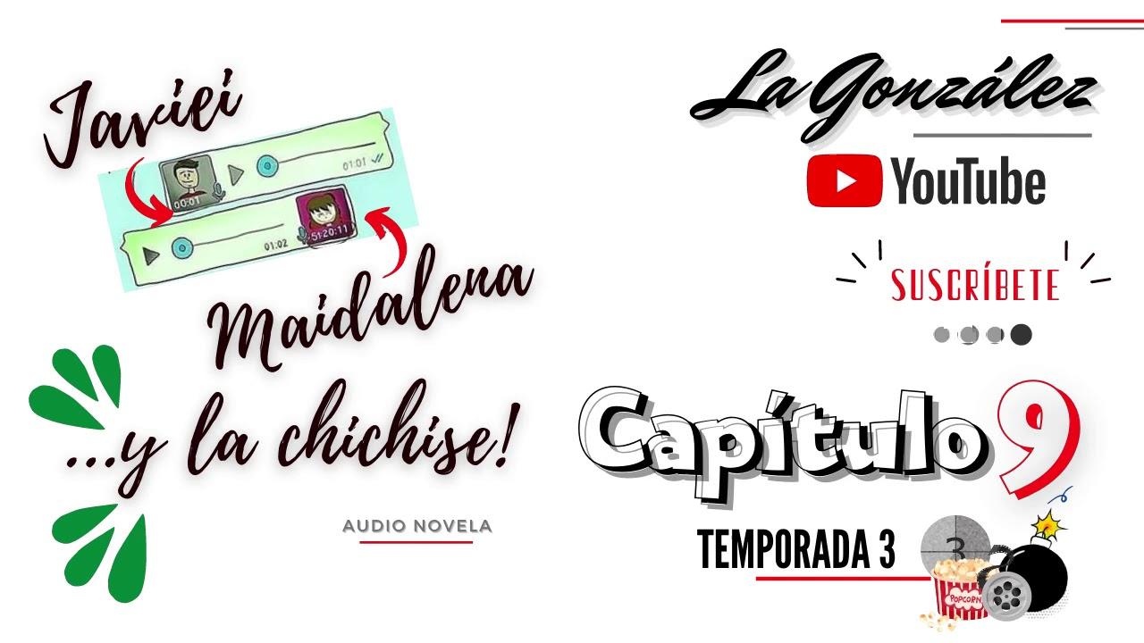 Maidalena, Javiei y la Chichise   Temporada 3 Cap 9