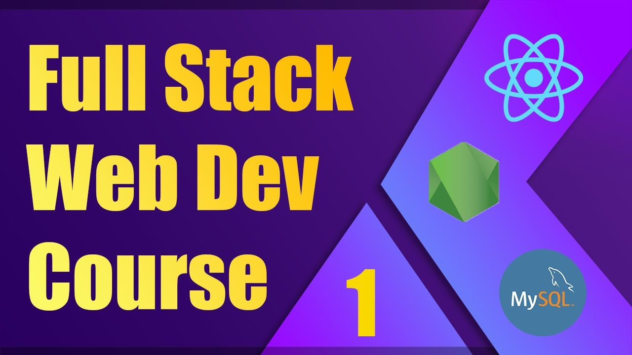 Full Stack Web Development Course [1] - ReactJS, NodeJS, NodeJS