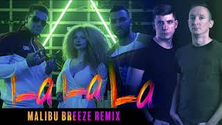 HERCEG x OPITZ BARBI x MISSH - La La La ( Malibu Breeze Official Remix)