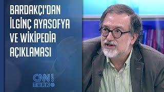 Murat Bardakçı'dan ilginç Ayasofya ve Wikipedia açıklaması