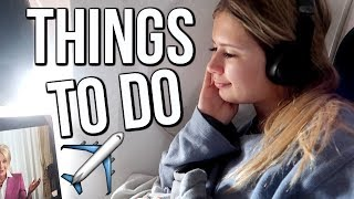 Video Things to Do on the Plane | What to do When Bored download MP3, 3GP, MP4, WEBM, AVI, FLV Juli 2018