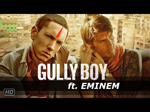 Gully Boy ft. EMINEM | 8 Mile vs Gully boy | Ranveer Singh | EMINEM |Alia Bhatt |Gullyboy mashup Mp3
