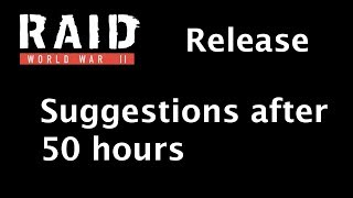 RAID World War 2: Suggestions after playing 50 hours