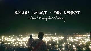 DIDI KEMPOT GERR!!! - BANYU LANGIT LIVE RAMPAL MALANG