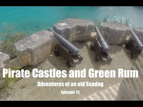 Pirate castles and green rum  Adventures of an old Seadog, ep75