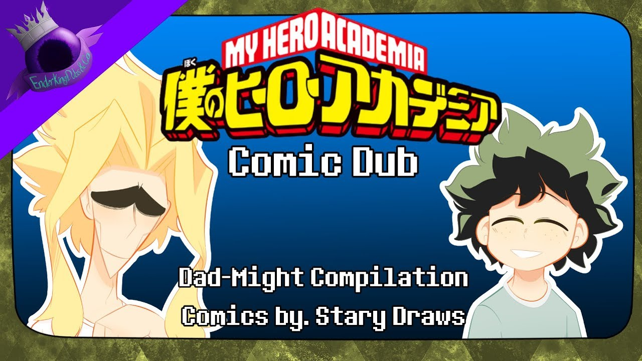 My Hero Academia Comic Dub: Dad-Might Compilation! (Comics by  Stary Draws)