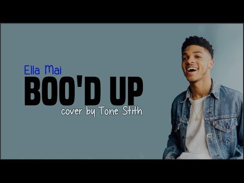 Ella Mai - Boo'd Up (Tone Stith cover)(Lyrics)