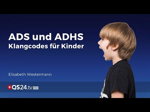 ADS und ADHS Klangcodes für Kinder | Sinn des Lebens | QS24 Gesundheitsfernsehen