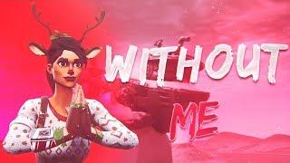 "Fortnite Montage - ""Without Me"" (Halsey ft. Juice WRLD)"