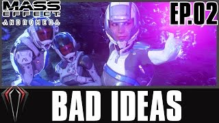 MASS EFFECT: ANDROMEDA (EP.2 BAD IDEAS)