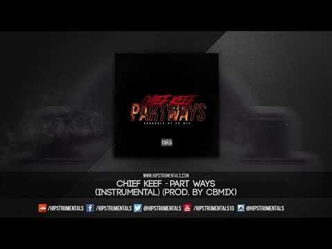 Chief Keef - Part Ways [Instrumental] (Prod. By CBMix) + DL via @Hipstrumentals