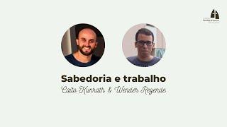 Sabedoria e trabalho | Caito Kunrath & Wender Rezende