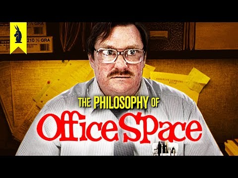 OFFICE SPACE: The Philosophy of Doing Nothing – Wisecrack Edition