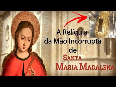 A RELÍQUIA DA MÃO INCORRUPTA DE SANTA MARIA MADALENA