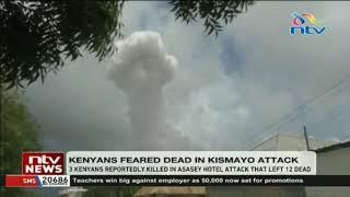 3 Kenyans feared dead in Kismayo attack that left 12 dead